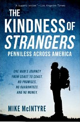 'The Kindness Of Strangers: Penniless Across America' by Mike McIntrye (Amazon)