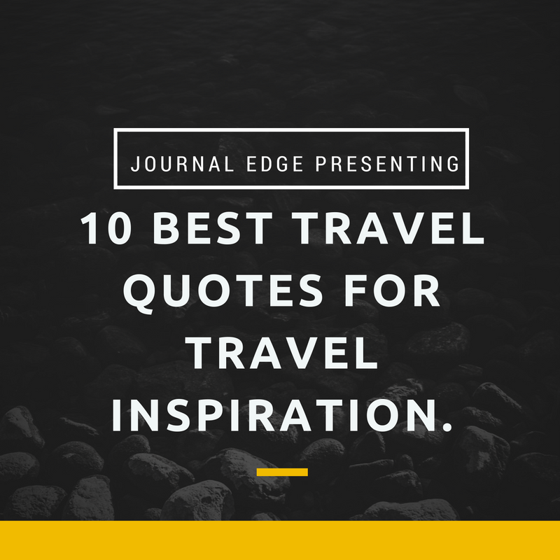 Top 10 Travel Quotes: 10 Best Travel Quotes For Travel Inspiration